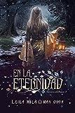 En la eternidad (Lazos Eternos nº 1) (Spanish Edition)